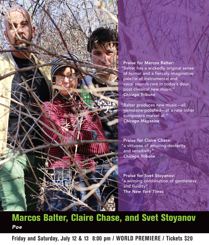Marcos Balter, Claire Chase, and Svet Stoyanov, Poe, Friday & Saturday, July 12 & 13, 2013