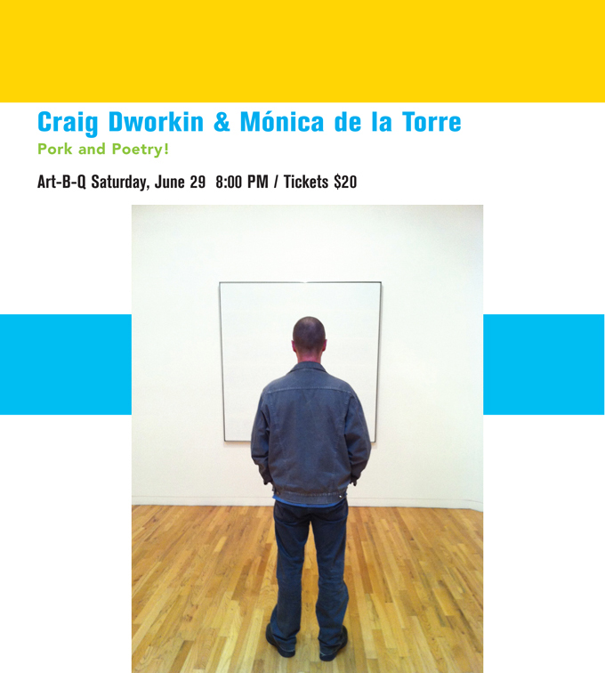 Craig Dworkin and Mónica de la Torre, Pork and Poetry!, Art-B-Q Saturday, June 29 8:00PM / Tickets $20