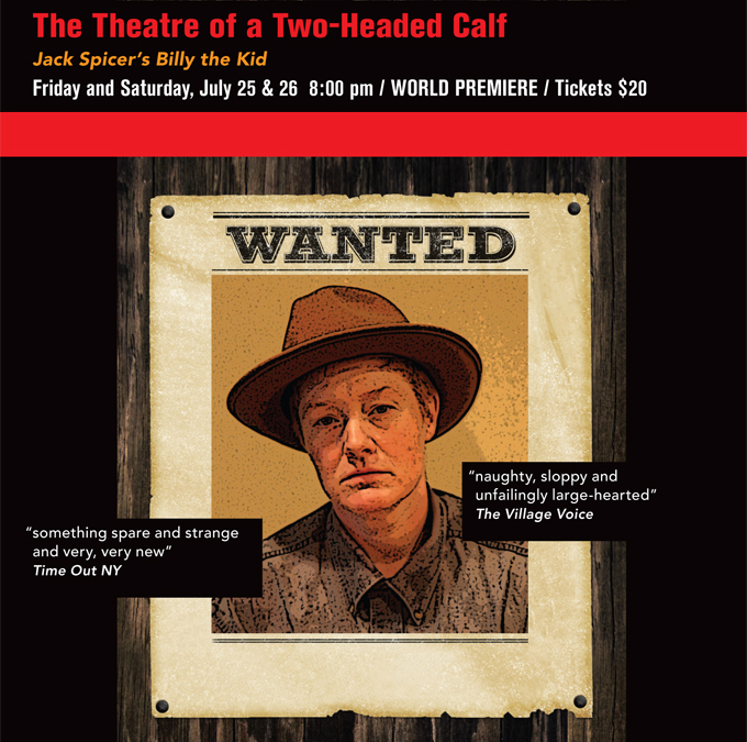The Theatre of a Two-Headed Calf, Jack Spicer's Billy the Kid