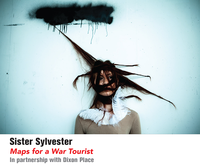 Sister Sylvester, Maps For A War Tourist, In Partnership with Dixon Place